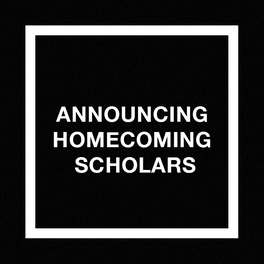 Announcing Homecoming Scholars