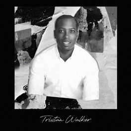 WE GOOD: TRISTAN WALKER